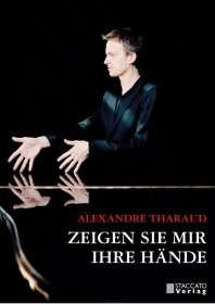 Alexandre Tharaud: Zeigen Sie mir Ihre Hände, Buch
