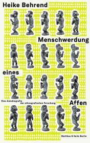 Heike Behrend: Menschwerdung eines Affen, Buch