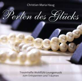 Christian Maria Haug: Perlen des Glücks, CD