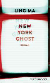 Ling Ma: New York Ghost, Buch