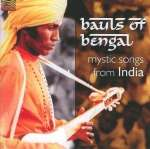 Bauls Of Bengal: Mystic Songs From India, CD