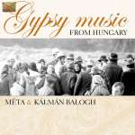 Meta & Kalman Balogh: Gypsy Music From Hungary, CD
