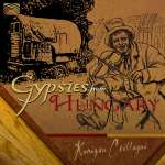 Kanizsa Csillagai: Hungary: Gypsies From Hungary, CD