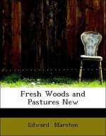 Edward Marston: Fresh Woods and Pastures New, Buch