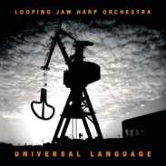 Looping Jaw Harp Orchestra: Universal Language, CD