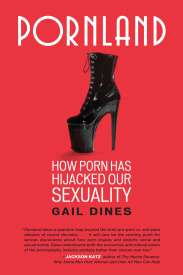 Gail Dines: Pornland: How Porn Has Hijacked Our Sexuality, Buch
