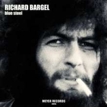 Richard Bargel: Blue Steel (180g) (signiert), LP