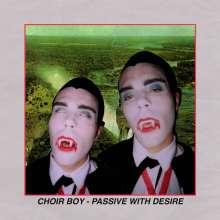 Choir Boy: Passive With Desire (Ltd.Cloudy Orange Vinyl), LP