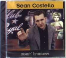 Sean Costello: Moanin' For Molasses, CD