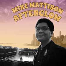 Mike Mattison: Afterglow, CD