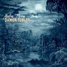 Damon Fowler: Alafia Moon, CD