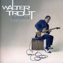 Walter Trout: Blues For The Modern Daze, CD