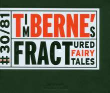 Tim Berne (geb. 1954): Fractured Fairy Tales, CD