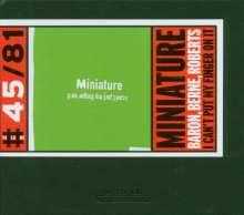 Joey Baron, Tim Berne & Hank Roberts: Miniature - I Can't Put My Finger On It, CD
