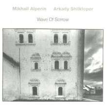 Mikhail Alperin & Arkady Schilkloper: Wave Of Sorrow, LP