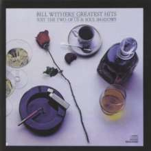 Bill Withers (1938-2020): Greatest Hits, CD