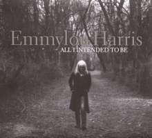 Emmylou Harris: All I Intended To Be, CD
