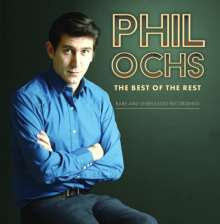 Phil Ochs: The Best Of The Rest: Rare And Unreleased Recordings, CD