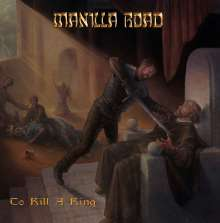 Manilla Road: To Kill A King, 2 LPs und 1 CD