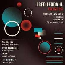 Fred Lerdahl (geb. 1943): Music of Fred Lerdahl Vol.6, CD
