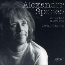 """Alexander Spence: All My Life (I Love You) / Land Of The Sun, Single 7"""""""