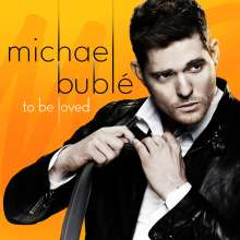 Michael Bublé (geb. 1975): To Be Loved, CD