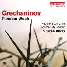 Alexander Gretschaninoff (1864-1956): The Seven Days of Passion, Super Audio CD