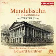 Felix Mendelssohn Bartholdy (1809-1847): Mendelssohn in Birmingham Vol. 5, Super Audio CD