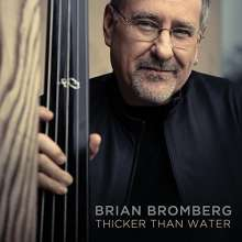 Brian Bromberg (geb. 1960): Thicker Than Water, CD
