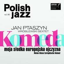 Jan Ptaszyn Wroblewski Sextet: Komeda: Moja Slodka Europejska Ojczyzna (Polish Jazz Vol. 80), 2 CDs