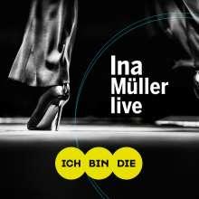 Ina Müller: Ich bin die: Live, 2 CDs und 1 DVD