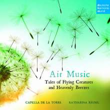 Capella de la Torre - Air Music (Tales of Flying Creatures and Heavenly Breezes), CD