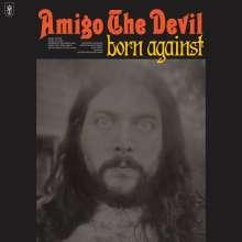Amigo The Devil: Born Against, LP