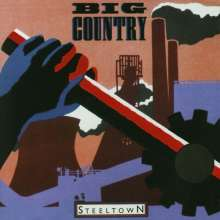 Big Country: Steeltown (remastered) (30th Anniversary Edition), 2 LPs