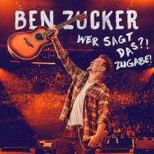 Ben Zucker: Wer sagt das ?! Zugabe !, 3 CDs