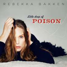 Rebekka Bakken (geb. 1970): Little Drop Of Poison, CD
