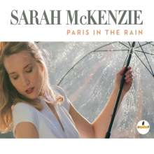 Sarah McKenzie (geb. 1987): Paris In The Rain, CD