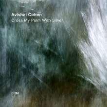 Avishai Cohen (Trumpet) (geb. 1978): Cross My Palm With Silver, CD