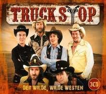 Truck Stop: Der wilde, wilde Westen, 3 CDs