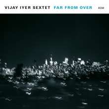 Vijay Iyer (geb. 1971): Far From Over, CD