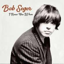 Bob Seger: I Knew You When, CD