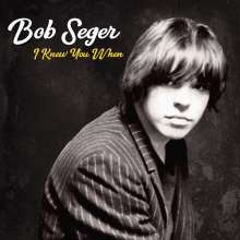 Bob Seger: I Knew You When (Deluxe Edition), CD