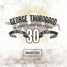 George Thorogood: Greatest Hits: 30 Years Of Rock (180g), 2 LPs