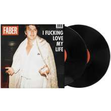 Faber: I Fucking Love My Life (180g), 2 LPs und 1 CD