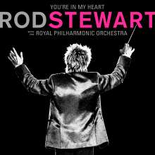 Rod Stewart: You're In My Heart: Rod Stewart (With The Royal Philharmonic Orchestra), CD