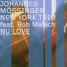 Johannes Mössinger (geb. 1964): Nu Love, CD