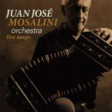 Juan Jose Mosalini: Live Tango, 2 CDs