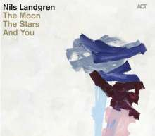Nils Landgren (geb. 1956): The Moon, The Stars And You, CD