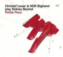 Christof Lauer (geb. 1953): Play Sidney Bechet - Petite Fleur, CD