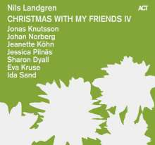 Nils Landgren (geb. 1956): Christmas With My Friends IV, CD